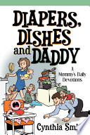 Diapers  Dishes and Daddy