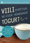 Viili Perpetual No Cook Homemade Yogurt