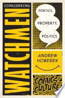 Considering Watchmen  Poetics  Property  Politics