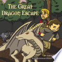The Great Dragon Escape And William Discover That Their Father The