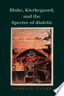 Blake  Kierkegaard  and the Spectre of Dialectic