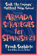 Armada Strategies for Spanish 21