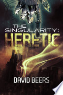 The Singularity  Heretic