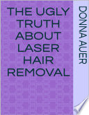 download ebook the ugly truth about laser hair removal pdf epub