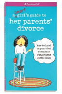 A Smart Girl s Guide to Her Parents  Divorce