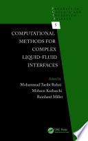 Computational Methods for Complex Liquid Fluid Interfaces