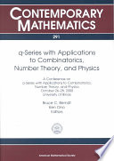 Q series with Applications to Combinatorics  Number Theory  and Physics