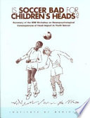 Is Soccer Bad for Children's Heads?: For Lasting Brain Damage The Institute Of