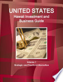 Us Hawaii Investment And Business Guide Volume 1 Strategic And Practical Information