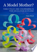 A Model Mother Family Policy And Childrearing In Post Devolution Scotland