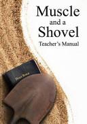 Muscle and a Shovel Bible Class Teacher s Manual
