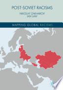 Post Soviet Racisms