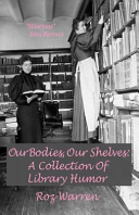 Our Bodies  Our Shelves