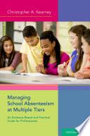 Managing School Absenteeism at Multiple Tiers