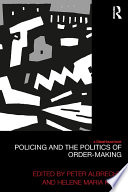 Policing and the Politics of Order Making