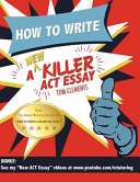 How to Write a New Killer ACT Essay