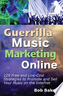Guerrilla Music Marketing Online  129 Free   Low Cost Strategies to Promote   Sell Your Music on the Internet