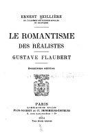 Le Romantisme Des R  alistes  Gustave Flaubert  Deuxi  me   dition
