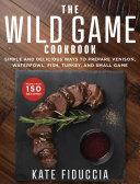 The Wild Game Cookbook Book