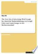 The New Era of Advertsing. Wird Google Inc. durch die Markteinführung von Google Glass zum Gamechanger in der Werbewirtschaft?
