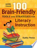 More Than 100 Brain Friendly Tools and Strategies for Literacy Instruction