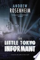 The Little Tokyo Informant  A Novel