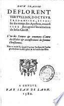 Deux traitez de Florent Tertullian,... l'un des Parures et ornemens ; l'autre des Habits et accoustremens des femmes chrestiennes