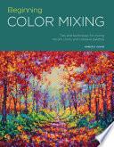Portfolio: Beginning Color Mixing : your palette needs with beginning color mixing!...