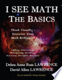 I See Math the Basics   Think Visually Discover Your Math Brilliance