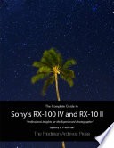 The Complete Guide to Sony s Rx 100 Iv and Rx 10 Ii