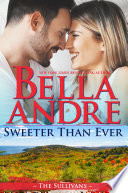 Sweeter Than Ever  The Sullivans  Honeymoon Novella