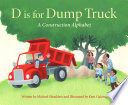 D Is for Dump Truck  A Construction Alphabet