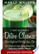 7 Day Ultimate Detox Cleanse  Lose Weight and Revitalize Your Life