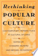 Rethinking Popular Culture Contemporary Perspectives in Cultural Studies