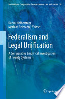 Federalism and Legal Unification Law Within Their System? This Comparative Empirical