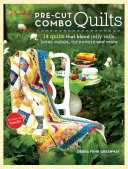 Pre-Cut Combo Quilts : discover a world of exciting design...