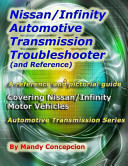 Nissan Infinity Automotive Transmission Troubleshooter and Reference