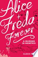 Alice   Freda Forever
