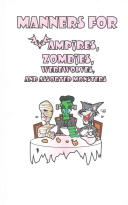 Manners for Vampires, Werewolves, Zombies and Other Assorted Monsters Have Frowned Upon And Your