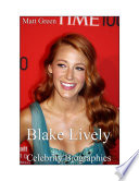 Celebrity Biographies   The Amazing Life of Blake Lively   Famous Actors