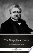 The Neapolitan Lovers By Alexandre Dumas Delphi Classics Illustrated