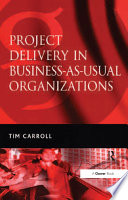 Project Delivery in Business as Usual Organizations