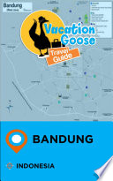 Vacation Goose Travel Guide Bandung Indonesia
