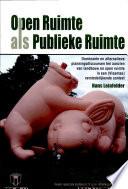 Open Ruimte Als Publieke Ruimte Dominante En Alternatieve Planningsdiscoursen Ten Aanzien Van Landbouw En Open Ruimte In Een Vlaamse Verstedelijkende Context