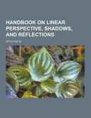 Handbook on Linear Perspective  Shadows  and Reflections