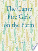 The Camp Fire Girls On The Farm book