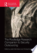 The Routledge Research Companion to Security Outsourcing