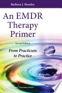 An EMDR Therapy Primer  Second Edition