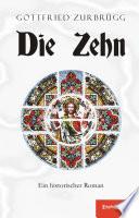 Die Zehn. Ein historischer Roman