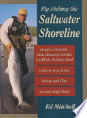 Fly Fishing The Saltwater Shoreline